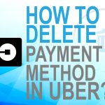 How to Delete Payment Method on Uber?