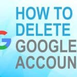 How to Delete Google Account?