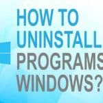 How to Uninstall programs on Windows?