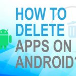 How to delete apps on Android?
