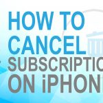 How to cancel Subscriptions on iPhone?