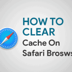 How To Clear Cache on Safari Browser