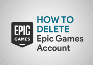 Feature Image for How To Delete Epic Games account