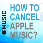 How to Cancel Apple Music?