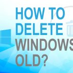 How to Delete Windows Old