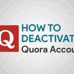 How To Deactivate Quora Account