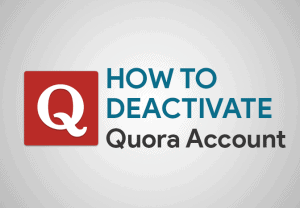 Feature Image for How To Deactivate Quora Account