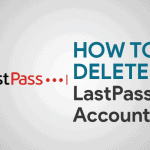 How To Delete LastPass Account