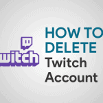 Feature Image for How To Delete Twitch Account