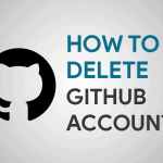 How to Delete Github Account?