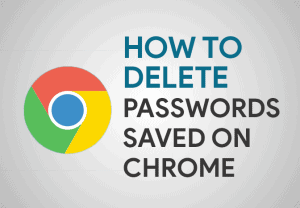 Feature Image for How To Delete Saved Passwords on Chrome