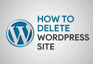 Feature Image for How To Delete WordPress Site