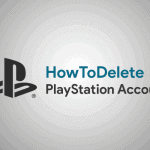 How To Delete A PlayStation Account